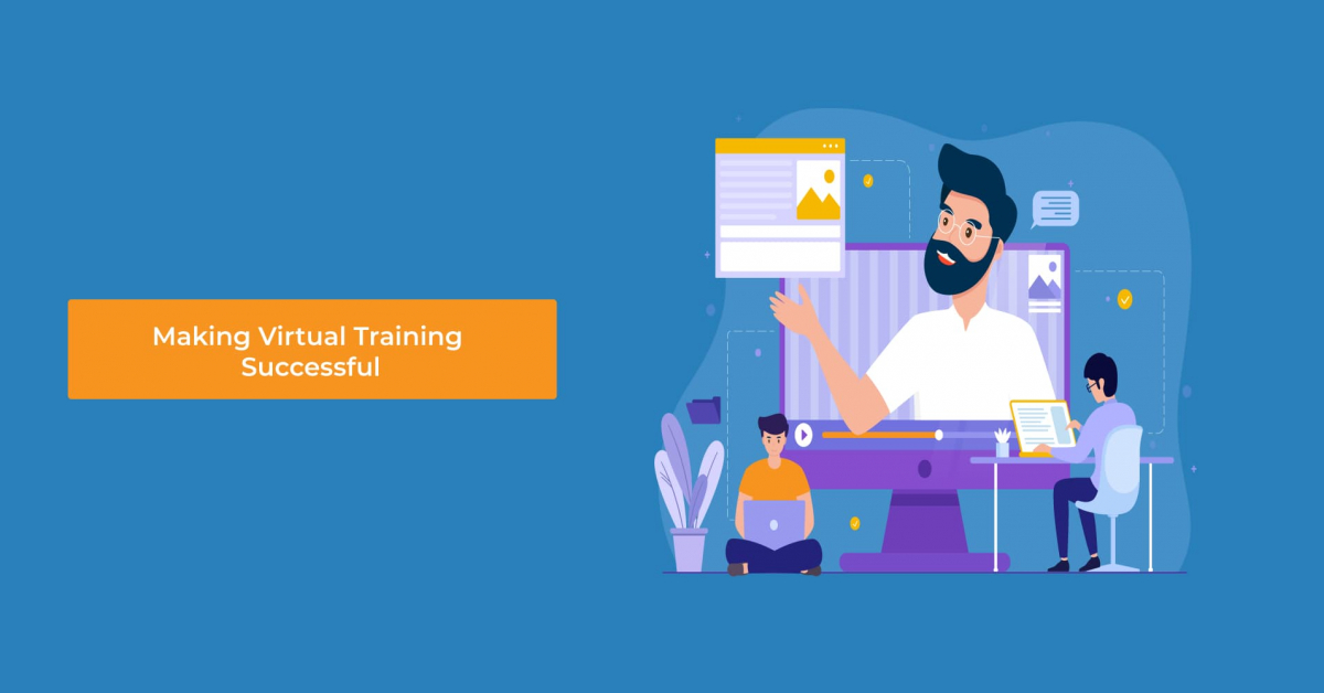The Ultimate Guide to Make Virtual Training Successful (Part 1)